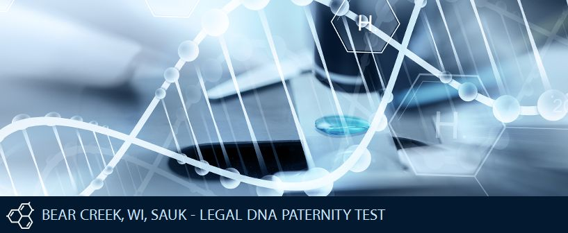 BEAR CREEK WI SAUK LEGAL DNA PATERNITY TEST