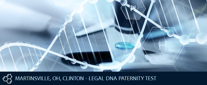 MARTINSVILLE OH CLINTON LEGAL DNA PATERNITY TEST