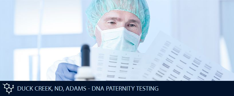 DUCK CREEK ND ADAMS DNA PATERNITY TESTING