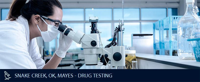 SNAKE CREEK OK MAYES DRUG TESTING