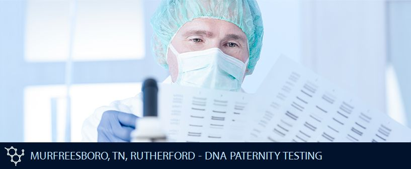 MURFREESBORO TN RUTHERFORD DNA PATERNITY TESTING