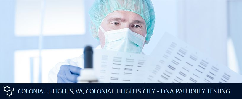 COLONIAL HEIGHTS VA COLONIAL HEIGHTS CITY DNA PATERNITY TESTING